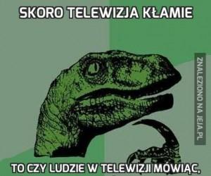 Skoro telewizja kłamie