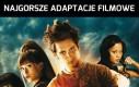 A Ty, jaką znasz najgorszą adaptację filmową?