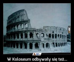 W Koloseum odbywały się też...