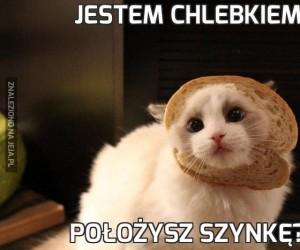 Jestem chlebkiem