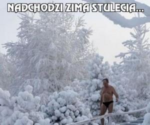 Nadchodzi zima stulecia...