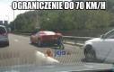 Ograniczenie do 70 km/h...