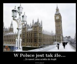 W Polsce jest tak źle...