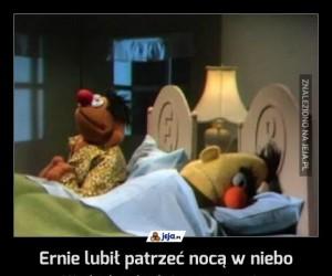 Ernie lubił patrzeć nocą w niebo