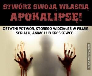 Stwórz swoją własną apokalipsę!