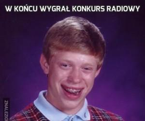 W końcu wygrał konkurs radiowy
