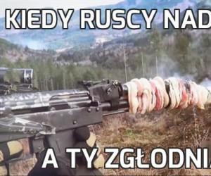 Kiedy ruscy nadchodzą