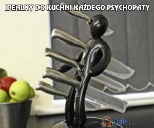 Idealny do kuchni każdego psychopaty