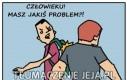 Każdy ma jakiś problem