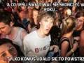 A co, jeśli świat miał się skończyć w 2012 roku...