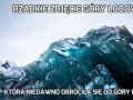 Rzadkie zdjęcie góry lodowej