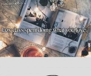 Leniwe dni spędzone na robieniu tego, co kochasz