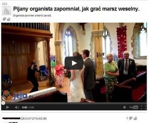 Pijany organista zapomniał jak grać marsz weselny