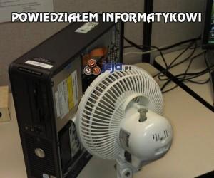 Powiedziałem informatykowi, że mój komputer się przegrzewa