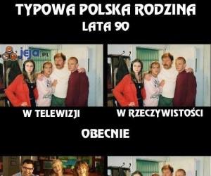 Typowa polska rodzina...