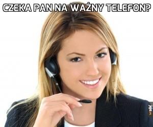 Ważny telefon?