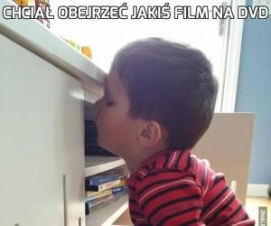 Chciał obejrzeć jakiś film na DVD