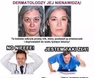 Dermatolodzy jej nienawidzą!