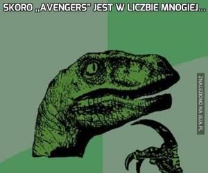 """Skoro ,,Avengers"""" jest w liczbie mnogiej..."""