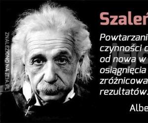 Einstein to... szaleniec
