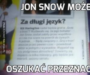 Jon Snow może żyje