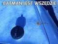 Batman jest wszędzie