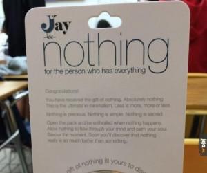 Dla osoby, która ma wszystko: Prezent nic