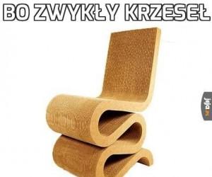 Bo zwykły krzeseł