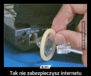 Tak nie zabezpieczysz internetu