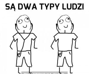 Są dwa typy ludzi