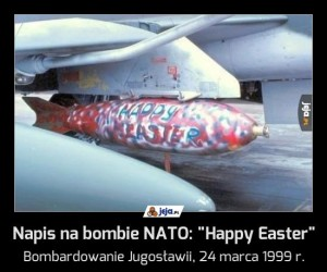 "Napis na bombie NATO: ""Happy Easter"""