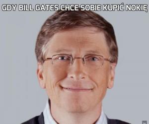 Gdy Bill Gates chce sobie kupić Nokię