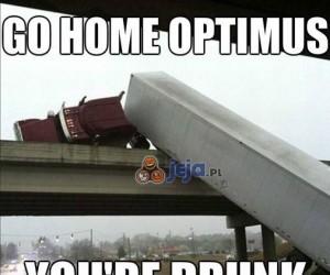 Optimus, jesteś pijany