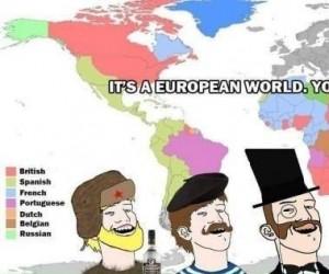 Świat należy do Europy, pogódź się z tym
