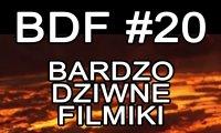 Bardzo Dziwne Filmiki - 20