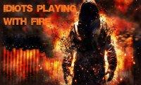 Idioci igrający z ogniem
