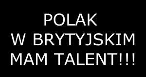 Polak w brytyjskim Mam Talent