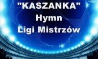 Hymn Ligi Mistrzów - Kaszanka