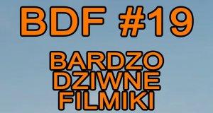 Bardzo Dziwne Filmiki - 19