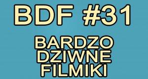 Bardzo Dziwne Filmiki - 31