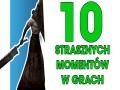 10 najstraszniejszych momentów w grach
