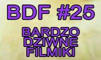 Bardzo Dziwne Filmiki - 25
