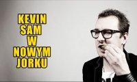 Przemyślenia Niekrytego Krytyka: Kevin Sam w Nowym Jorku