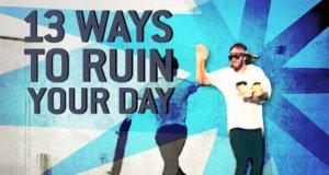 Trzynaście sposobów na zrujnowanie Twojego dnia