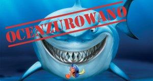 """Ocenzurowany """"Gdzie jest Nemo"""""""