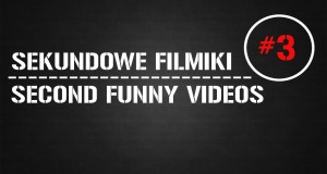 Sekundowe Filmiki #3