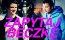 Zapytaj Beczkę - Szacunek ludzi ulicy