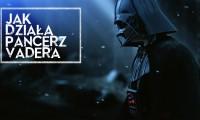 Jak działa pancerz Vadera? [HOLOCRON]