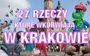 27 rzeczy, które wk*rwiają w Krakowie