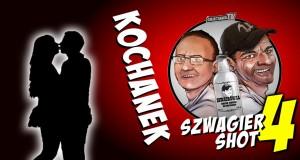 Szwagier shot: Kochanek